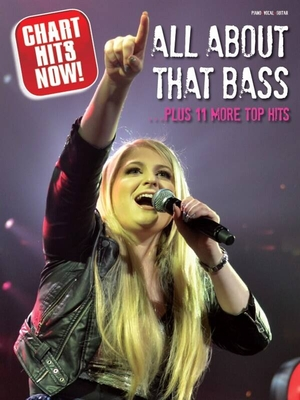 Chart Hits Now / Chart Hits Now All About That Bass… Plus 11 More Top Hits /  / Wise Publications