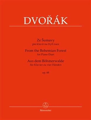 Dvork, Antonn From the Bohemian Forest for Piano Duet op. 68 / Antonn Dvok Antonin Cubr / Bärenreiter