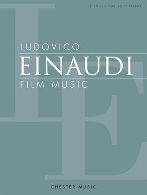 Ludovico Einaudi: Film Music 17 pieces for solo piano / Ludovico Einaudi / Chester Music