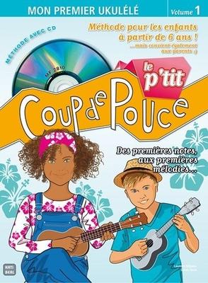 »Le P'tit Coup De Pouce» Ukulélé (Book/CD) /  / Editions Coup de pouce