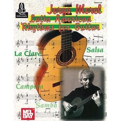 Latin American Rhythms For Guitar / Jorge Morel / Mel Bay