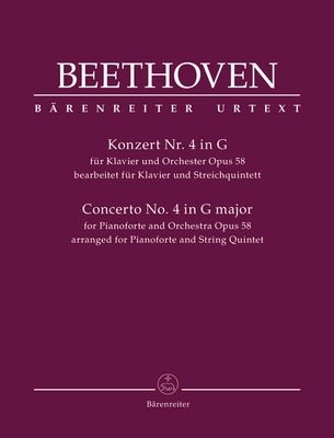 Concerto for Pianoforte and Orchestra no. 4 op. 58 arranged for Pianoforte and String Quintet / Ludwig van Beethoven Jonathan Del Mar / Bärenreiter