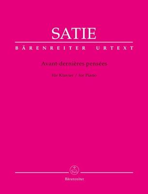 Satie, Erik Avant-dernières pensées for Piano /  / Bärenreiter