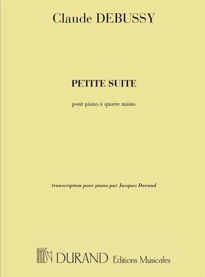 Petite Suite – Pour Piano A Quatre Mains Transcription pour piano (à deux mains) par Jacques Durand / Claude Debussy / Durand