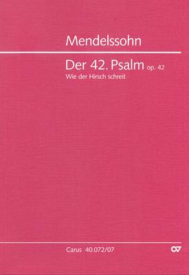 Mendelssohn – Psaume 42 Wie der Hirsch schreit / Felix Mendelssohn Bartholdy / Carus