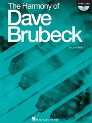 Jack Reilly: The Harmony Of Dave Brubeck (Book/CD) / Brubeck, Dave (Artist); Reilly, Jack (Author) / Hal Leonard