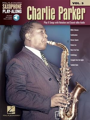 Saxophone Play-Along Volume 5: Charlie Parker (Book/Online Audio) / Parker, Charlie (Composer) / Hal Leonard
