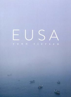 Yann Tiersen : Eusa / Tiersen, Yann (Composer) / Chester Music
