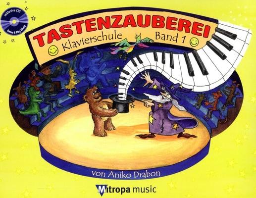 Tastenzauberei Band 1 Klavierschule Band 1 / Aniko Drabon / Mitropa Music
