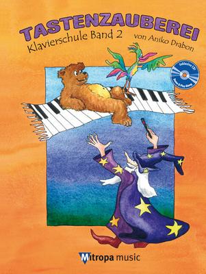 Tastenzauberei Band 2 Klavierschule Band 2 / Aniko Drabon / Mitropa Music