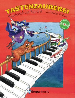 Tastenzauberei Band 3 Klavierschule Band 3 / Aniko Drabon / Mitropa Music