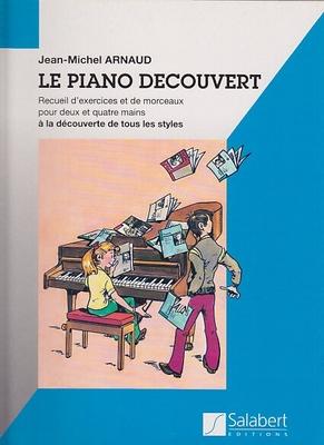Le Piano Découvert Recueil d'exercises et de morceaux pour 2 & 4 mains / Jean-Michel Arnaud / Salabert