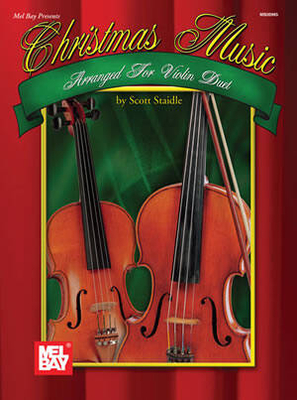 Christmas Music arranged for Violin Duet / Scott Staidle / Mel Bay