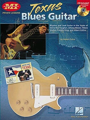 Robert Calva : Texas Blues Guitar /  / Hal Leonard