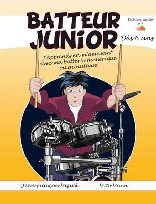 Batteur Junior – 6 ans – DrumsBook /  / Play Music Publ.