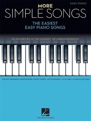 More Simple Songs: The Easiest Easy Piano Songs /  / Hal Leonard