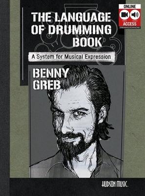 Benny Greb: The Language Of Drumming (Book/Online Audio) /  / Hudson Music