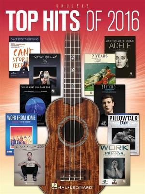 Top Hits Of 2016: Ukulele /  / Hal Leonard