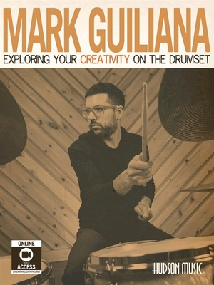 Mark Guiliana: Exploring Your Creativity On The Drumset (Book/Online Videos) /  / Hudson Music