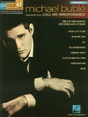Pro Vocal Men's Edition Volume 61: Michael Bublé  Call Me Irresponsible (Book/CD) /  / Hal Leonard