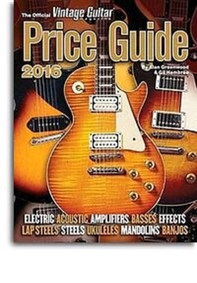 The Ultimate Beginner Series / The Official Vintage Guitar Magazine Price Guide 2016 / Wyatt, Keith (Author) / Hal Leonard