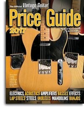 The Ultimate Beginner Series / The Official Vintage Guitar Magazine Price Guide 2017 / Wyatt, Keith (Author) / Hal Leonard
