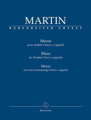 Messe fuer zwei vierstimmige Choere UrtextMesse pour 2 choeurs à 4 voix / Frank Martin / Bärenreiter