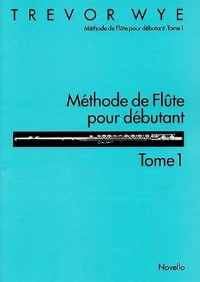 Méthode De Flûte De Trevor Wye / Méthode De Flûte Pour Débutant Tome 1  Trevor Wye  Flute Buch  NOV120792 / Trevor Wye / Novello