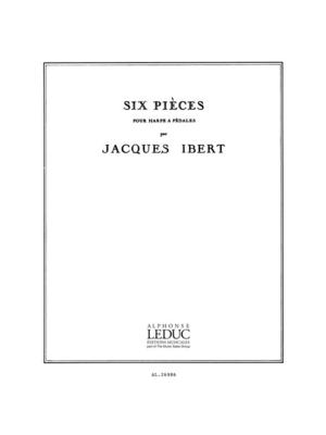 Six Pièces Pour Harpe  Pédales / Jacques Ibert / Leduc