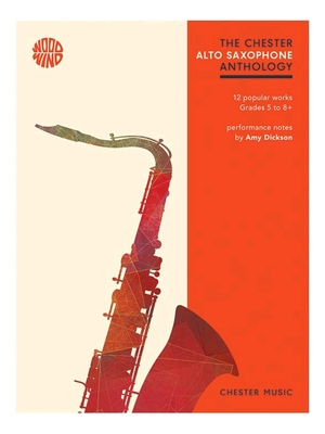 The Chester Alto Saxophone Anthology12 Popular Works / Amy Dickson / Chester