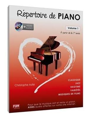Répertoire de Piano… Vol 1  partir de la 1ière année / Christophe Astié / Edition F2M