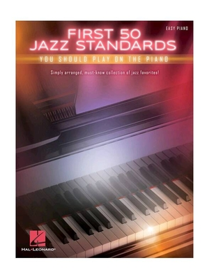 First 50 Jazz Standards You Should Play On Piano /  / Hal Leonard
