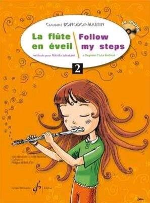 La Flûte en éveil/Follow my steps Volume 2 / Claudine Bonodot-Martin / Billaudot