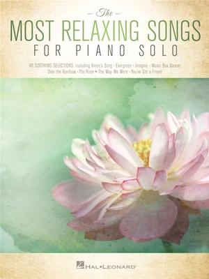 The Most Relaxing Songs For Piano Solo /  / Hal Leonard