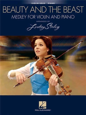 Beauty and the Beast: Medley for Violin & PianoArranged by Lindsey Stirling / Lindsey Stirling / Hal Leonard