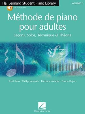 Méthode de piano pour adultes vol. 2 Solos technique et théorie / F.Kern, P.Keveren, B.Kraeder, M.Rejino / Hal Leonard