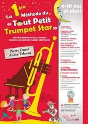 1ere Methode du Tout Petit Trumpet Star / Pierre Dutot / André Telman / Robert Martin