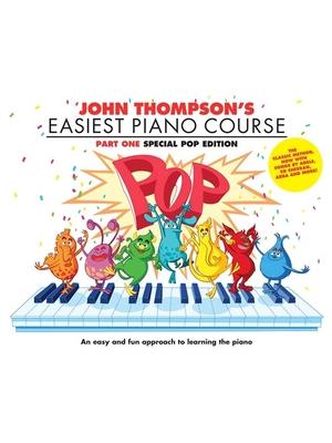 John THOMPSON'S EASIEST PIANO COURSE: POP EDITION / John Thompson / Willis Music