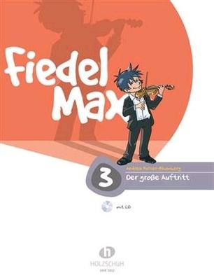Fiedel Max – Der groe Auftritt, Band 3 Violon + CD / Holzer-Rhomberg Andrea / Holzschuh