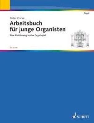 Arbeitsbuch für junge Organisten / Peter Dicke / Schott