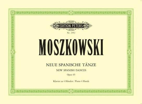 Neue Spanische Tänze Op.65 / Moritz Moszkowski / Peters