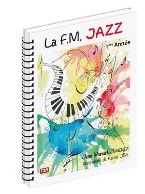 La FM Jazz 1ère Année / Jean Manuel Jiménez / Edition F2M