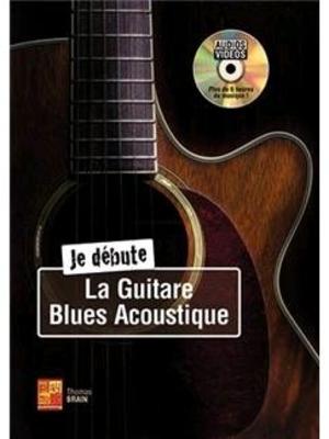Je Débute La Guitare Blues Acoustique / Brain Thomas / Play Music Publ.