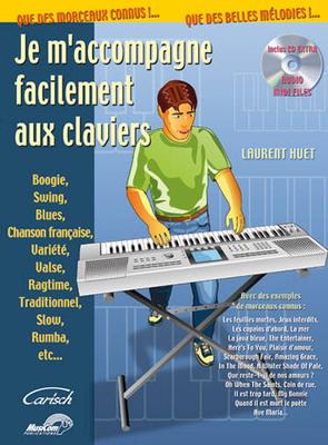 Je m'accompagne facilement aux claviers / Laurent Huet / Carisch