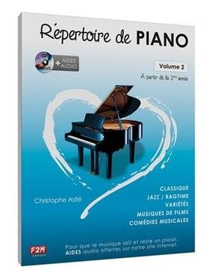 Répertoire de Piano… Vol 2  partir de la 2ième année / Christophe Astié / Edition F2M