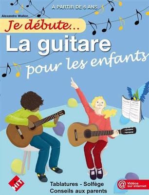 Je débute… La guitare pour les enfants / Alexandre Wallon / Hit Diffusion