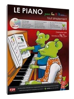 Le Piano pour les 5/8 ans… tout simplement20 Morceaux: Classique, Jazz, Variété, Comptines / Christophe Astié / Edition F2M