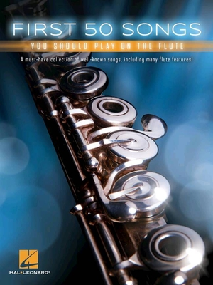 First 50 Songs You Should Play On The Flute /  / Hal Leonard