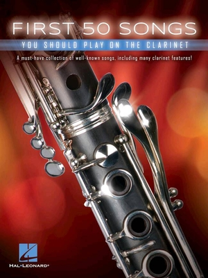 First 50 Songs You Should Play On The Clarinet /  / Hal Leonard