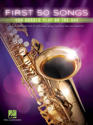 First 50 Songs You Should Play On The Sax /  / Hal Leonard
